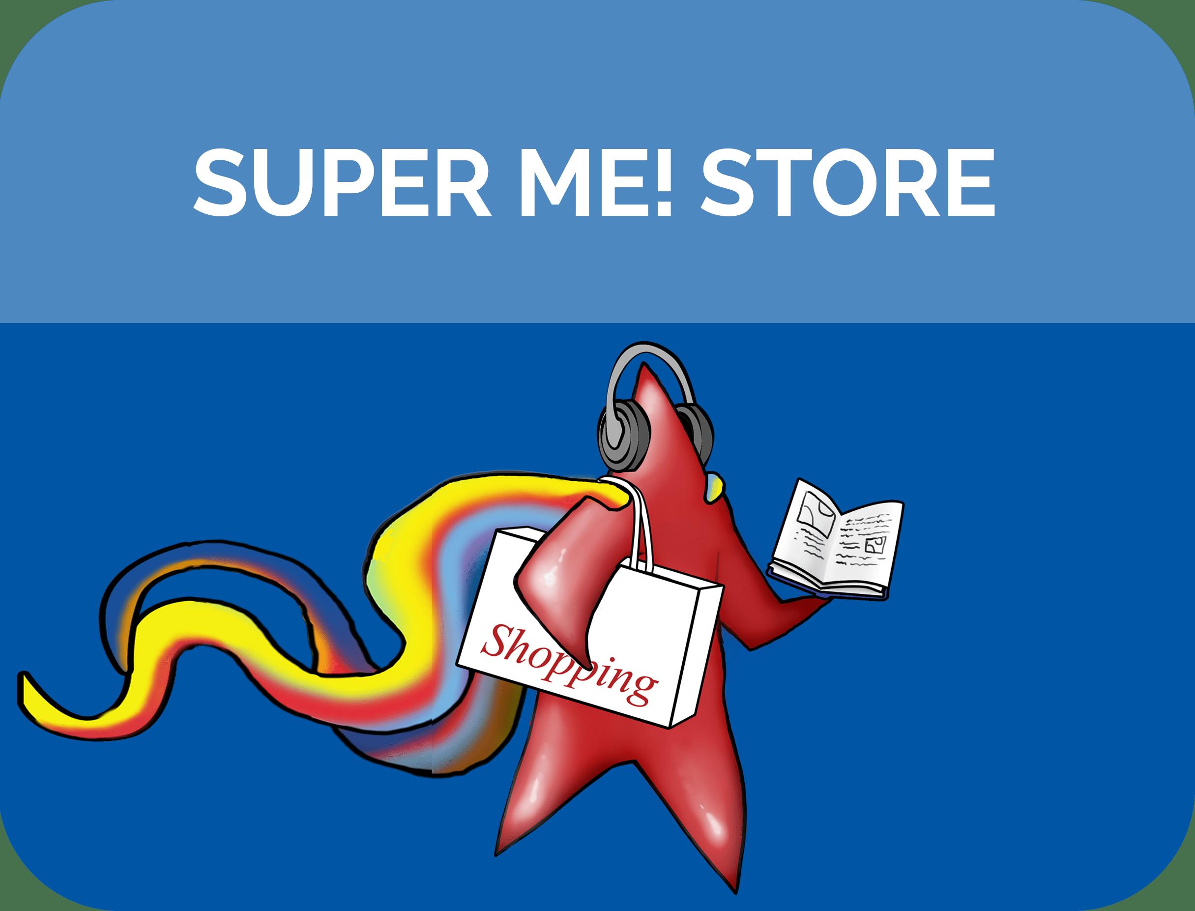 Super me! Store