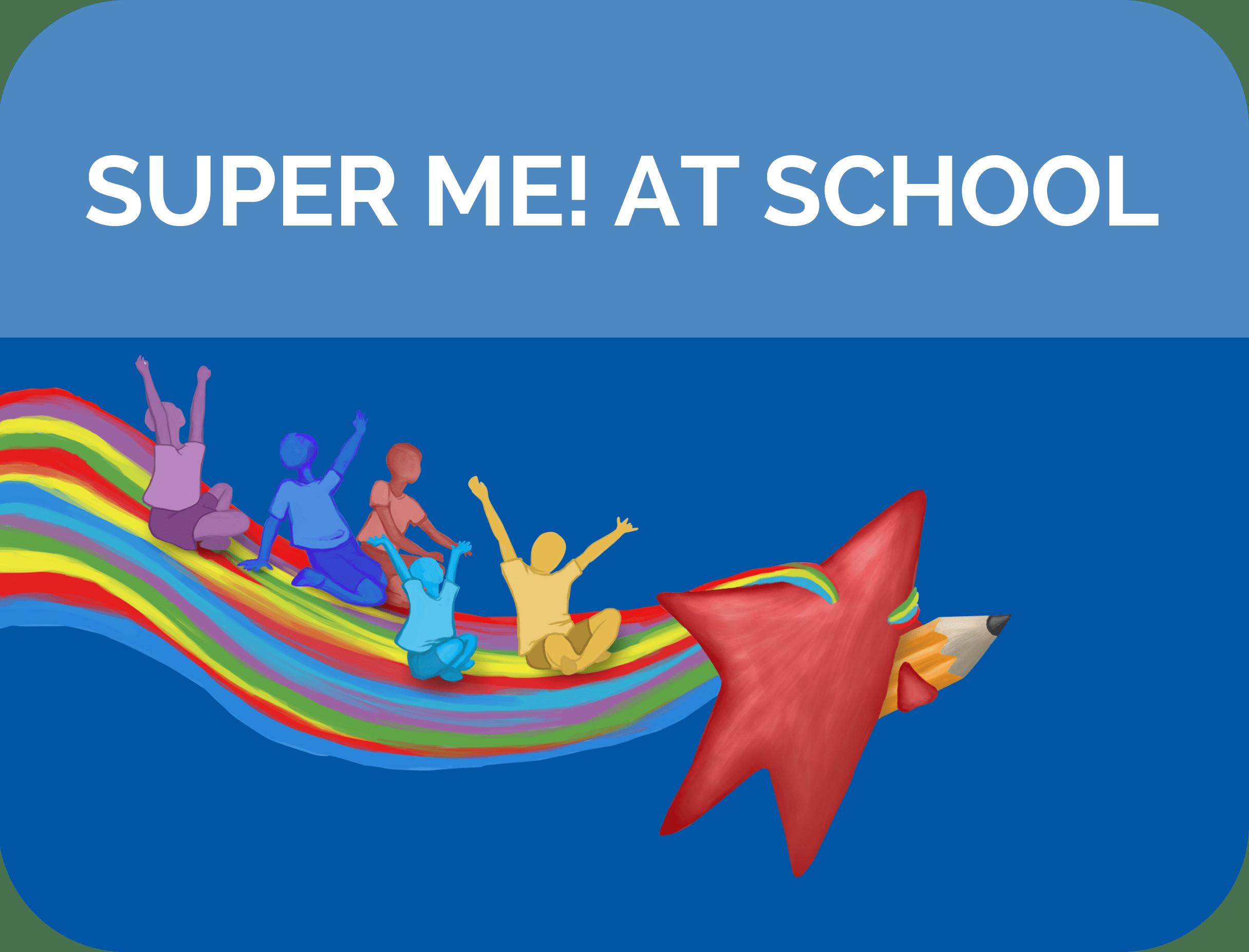 Super me! at School